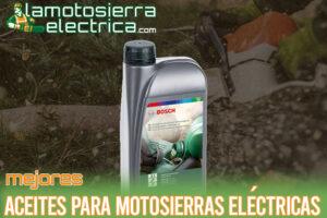 Los mejores aceites para motosierra eléctrica 2021 | ¿Qué tipo de aceite lleva una motosierra eléctrica?