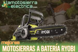 Las mejores motosierras a batería Ryobi del mercado