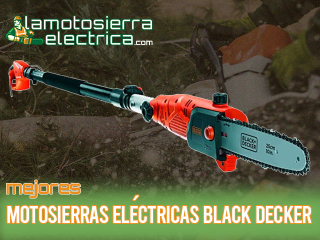 mejores motosierras eléctricas Black Decker
