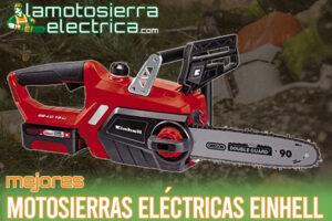 Las mejores motosierras eléctricas Einhell del mercado