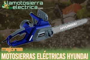 Las mejores motosierras eléctricas Hyundai del mercado