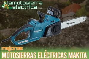 Las mejores motosierras eléctricas Makita del mercado
