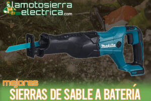 Las mejores sierras de sable a batería del mercado