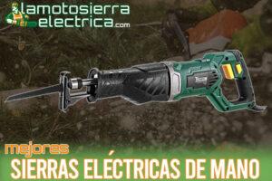 Las mejores sierras eléctricas de mano del mercado