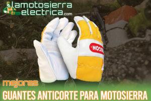 Los mejores guantes anticorte para motosierra del mercado
