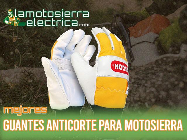 mejores guantes anticorte para motosierra